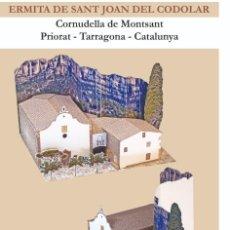 Coleccionismo Recortables: MAQUETA RECORTABLE DE LA ERMITA DE SANT JOAN DEL CODOLAR ( TARRAGONA ). Lote 206950896