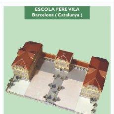 """Coleccionismo Recortables: MAQUETA RECORTABLE DE LA """" ESCOLA PERE VILA """" EN BARCELONA. Lote 241841205"""