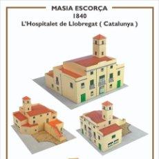 Collectionnisme Images à Découper: MAQUETA RECORTABLE DE LA MASIA ESCORÇA ( L'HSPITALET DE LLOBREGAT). Lote 213147847