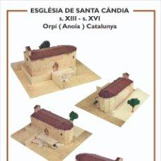 Collectionnisme Images à Découper: MAQUETA RECORTABLE DE LA IGLESIA DE SANTA CÀNDIA D'ORPÍ ( ANOIA) CATALUNYA. Lote 213203227