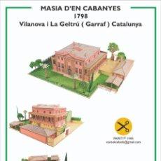 Coleccionismo Recortables: MAQUETA RECORTABLE DE LA MASIA DE CAN CABANYES( GARRAF ) BARCELONA. Lote 228246431