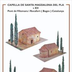 Coleccionismo Recortables: MAQUETA RECORTABLE DE LA CAPILLA DE SANTA MAGDALENA DEL PLA( PONT DE VILUMARA CATALUNYA). Lote 213693618