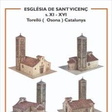 Coleccionismo Recortables: MAQUETA RECORTABLE DE LA IGLESIA DE SANT VICENÇ DE TORELLÓ ( OSONA) CATALUNYA. Lote 238094630