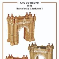 Coleccionismo Recortables: MAQUETA RECORTABLE DEL ARCO DE TRIUNFO DE BARCELONA. Lote 257557450