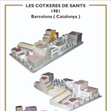 Coleccionismo Recortables: MAQUETA RECORTABLE DE COTXERES DE SANTS ( BARCELONA). Lote 259231065