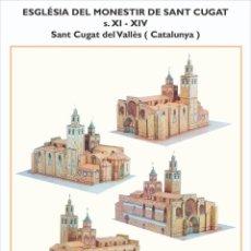 Coleccionismo Recortables: MAQUETA RECORTABLE DE LA IGLESIA DEL MONASTERIO DE SANT CUGAT DEL VALLÈS ( CATALUNYA). Lote 216519981