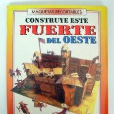 Coleccionismo Recortables: MAQUETAS RECORTABLES. CONSTRUYE ESTE FUERTE DEL OESTE. SUSAETA. Lote 221283226