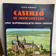 Coleccionismo Recortables: CASTILLO DE HOHENZOLLERN UNA SUPERMAQUETA PARA ARMAR .KLAUS BUERGLE. Lote 222325815