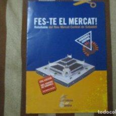 Coleccionismo Recortables: FES-TE EL MERCAT. RETALLABLE DEL NOU MERCAT CENTRAL DE SABADELL. Lote 222701792