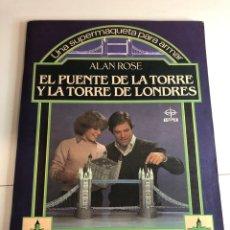 Coleccionismo Recortables: RECORTARLE EL PUENTE DE LA TORRE Y LA TORRE DE LONDRES LEDAF AÑOS 70. Lote 224455392