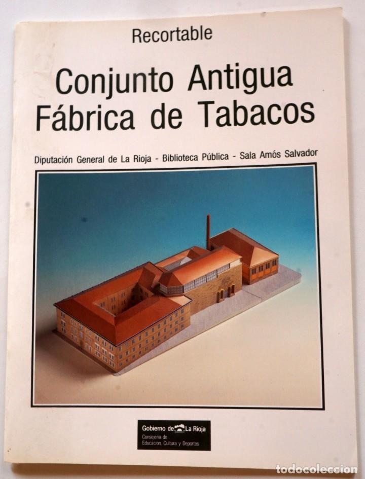MAQUETA RECORTABLE DEL CONJUNTO ANTIGUA FÁBRICA DE TABACOS (LOGROÑO, LA RIOJA) (Coleccionismo - Recortables - Construcciones)