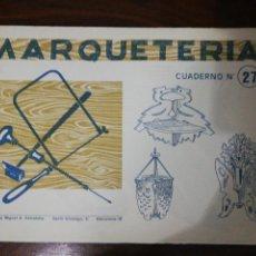 Coleccionismo Recortables: MARQUETERÍA CUADERNO Nº 27. EDITORIAL MIGUEL A. SALVATELLA. 1960. Lote 261292155