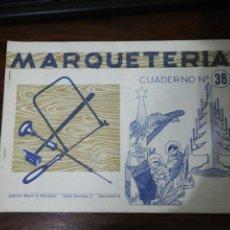 Coleccionismo Recortables: MARQUETERÍA CUADERNO Nº 38. EDITORIAL MIGUEL A. SALVATELLA. 1960. Lote 261292265