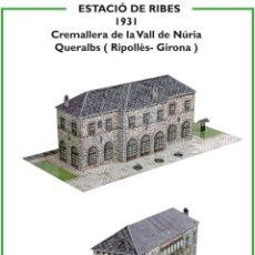Coleccionismo Recortables: MAQUETA RECORTABLE ESTACIÓN DE RIBES (CREMALLERA VALL DE NURIA ). Lote 263773720