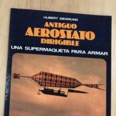 Coleccionismo Recortables: MAQUETA RECORTABLE ANTIGUO AEROSTATO DIRIGIBLE. EDAF. 1986. Lote 278348838