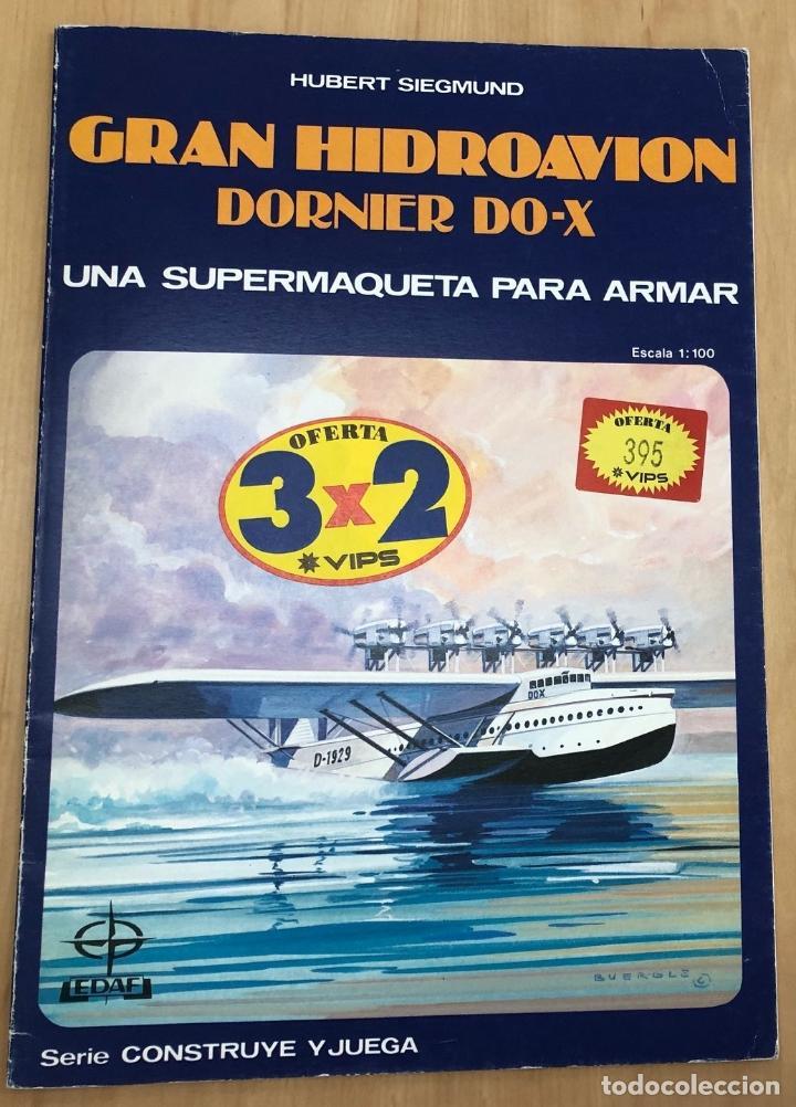 MAQUETA RECORTABLE GRAN HIDROAVION DORNIER DO-X. EDAF. 1985 (Coleccionismo - Recortables - Construcciones)