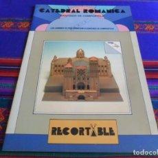 Coleccionismo Recortables: RECORTABLE CATEDRAL ROMÁNICA DE SANTIAGO DE COMPOSTELA. EDICIONES NIEVA 1987. MUY BUEN ESTADO.. Lote 288164148