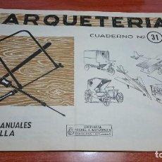 Coleccionismo Recortables: MARQUETERÍA. CUADERNO Nº 31. ED. MIGUEL A. SALVATELLA.. Lote 295446193
