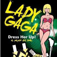 Coleccionismo Recortables: LIBRO RECORTABLES TOQUELADOS: LADY GAGA: DRESS HER UP! : A PAPER DOLL BOOK (2011, PAPERBACK). . Lote 38830191