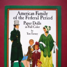 Coleccionismo Recortables: MUÑECAS RECORTABLES. AMERICAN FAMILY OF THE FEDERAL PERIOD. PAPER DOLLS. TOM TIERNEY. Lote 51479615
