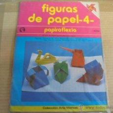 Coleccionismo Recortables: PAPIROFLEXIA - FIGURAS DE PAPEL 4 - ARTES MANUALES - PRECINTADO. Lote 53580474