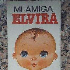 Coleccionismo Recortables: MI AMIGA ELVIRA. RECORTABLE AÑOS 1977. EDITORIAL BRUGUERA. Lote 118673911