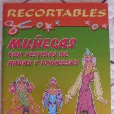 Coleccionismo Recortables: LIBRO DE RECORTABLES MUÑECAS CON VESTIDOS DE HADAS Y PRINCESAS. Lote 199521006