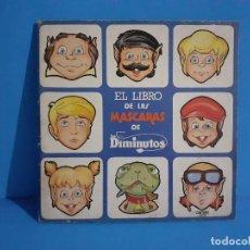 Coleccionismo Recortables: LIBRO DE LAS MASCARAS DE LOS DIMINUTOS.. Lote 215396595