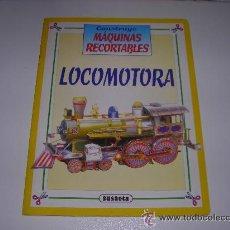 Coleccionismo Recortables: LOCOMOTORA LIBRO RECORTABLE CONSTRUYE MAQUINAS SUAETA MAQUETAS RECORTABLES - ARTICULO NUEVO. Lote 23859013