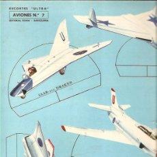 Coleccionismo Recortables: RECORTES ULTRA * AVIONES Nº 7 * ROMA 1961. Lote 25032462