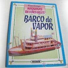 Coleccionismo Recortables: MAQUINAS RECORTABLES - BARCO DE VAPOR - EDICIONES SUSAETA - 1984. Lote 31370245