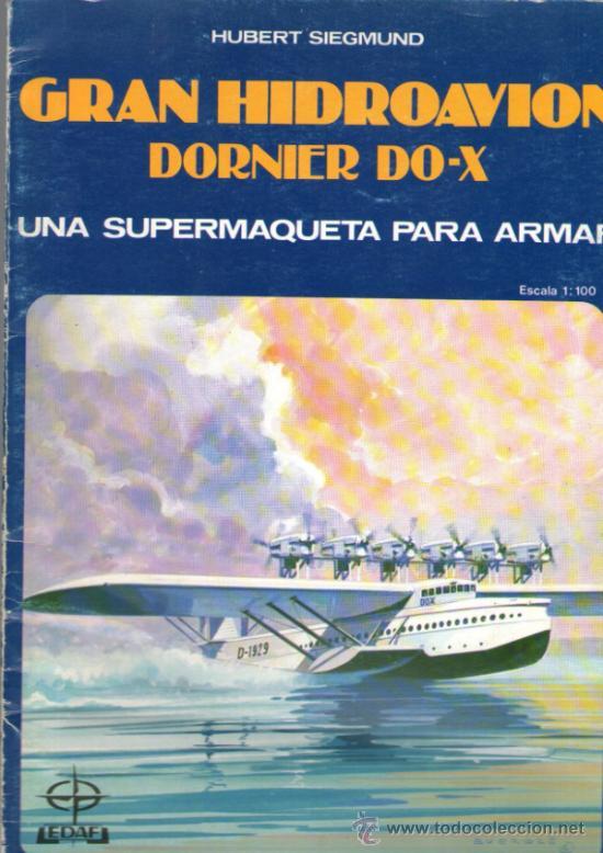 RECORTABLE GRAN HIDROAVION DORNIER DO-X - ESCALA 1:100 - EDITORIAL EDAF - AÑO 1985 (Coleccionismo - Recortables - Transportes)