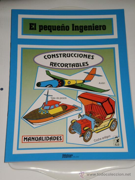 EL PEQUEÑO INGENIERO-CONSTRUCCIONES RECORTABLES-EDICIONES CUENTICOLOR . AÑO 1994 (Coleccionismo - Recortables - Transportes)