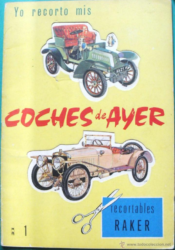 ALBUM COCHES DEL AYER Nº 1 RECORTABLES RAKER CON 6 COCHES PARA RECORTAR EN CARTON DURO. 1965 (Coleccionismo - Recortables - Transportes)