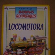 Coleccionismo Recortables: CONSTRUYE MÁQUINAS RECORTABLES - LOCOMOTORA. Lote 43350261