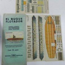 Coleccionismo Recortables: ANTIGUO RECORTABLE EL BUQUE FLOTADOR, PORTAVIONES, ED. TBO, TOTALMENTE ORIGINAL, CONSTA DE 3 LAMINAS. Lote 47161120