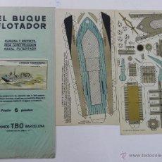 Coleccionismo Recortables: ANTIGUO RECORTABLE EL BUQUE FLOTADOR, LANCHA TORPEDERA, ED. TBO, TOTALMENTE ORIGINAL, CONSTA DE 2 LA. Lote 47181322