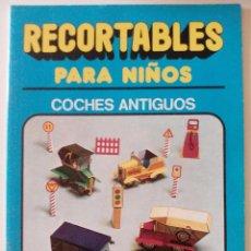 Coleccionismo Recortables: RECORTABLES PARA NIÑOS, COCHES ANTIGUOS, BRUGUERA, 1980. Lote 50489209