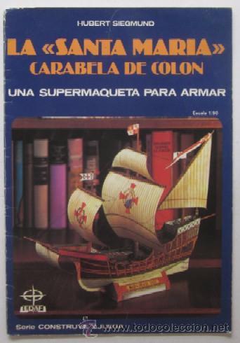 LA SANTA MARIA - CARABELA DE COLON, UNA SUPERMAQUETA PARA ARMAR (Coleccionismo - Recortables - Transportes)