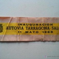 Coleccionismo Recortables: TARRAGONA - SALOU - CINTA INAUGURACION AUTOVIA TARRAGONA-SALOU - 11 MAYO 1968. Lote 52884587