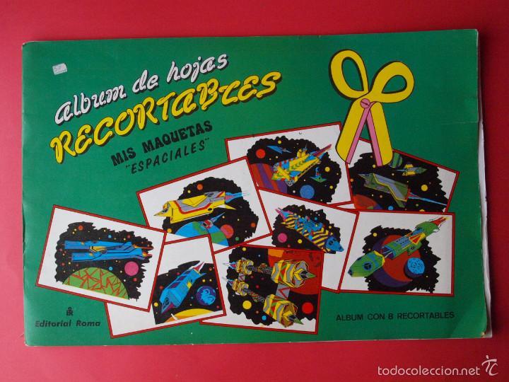 ÁLBUM DE HOJAS RECORTABLES MIS MAQUETAS ESPACIALES - ED. ROMA - ÁLBUM CON 8 RECORTABLES A FALTA DE 2 (Coleccionismo - Recortables - Transportes)
