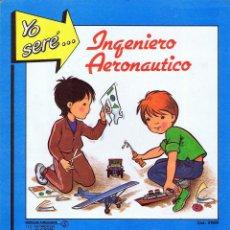 Coleccionismo Recortables: RECORTABLES YO SERE… 4. INGENIERO AERONAÚTICO: ESPÍRITU SAN LUÍS FHER, 1986. Lote 114814150