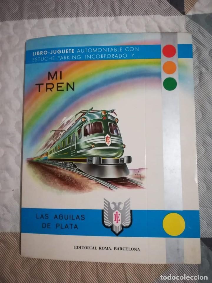 LIBRO JUGUETE AUTOMONTABLE MI TREN LAS AGUILAS DE PLATA EDITORIAL ROMA 1970 RECORTABLES (Coleccionismo - Recortables - Transportes)