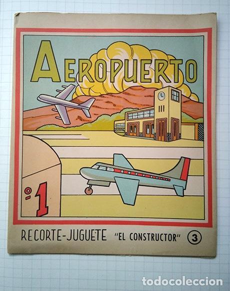 AEROPUERTO. RECORTABLE EL CONSTRUCTOR Nº 3. ED. ROMA, BARCELONA, 1960 (Coleccionismo - Recortables - Transportes)