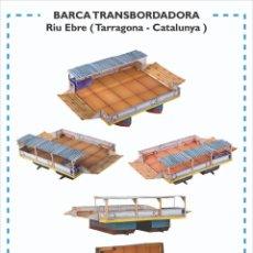Coleccionismo Recortables: MAQUETA RECORTABLE DE LA BARCA TRANSBORDADORA DEL EBRO ( TARRAGONA ). Lote 210157728