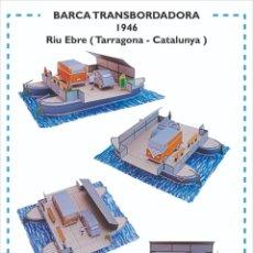 Coleccionismo Recortables: MAQUETA RECORTABLE DE LA BARCA TRANSBORDADORA DEL EBRO( TARRAGONA). Lote 252698850