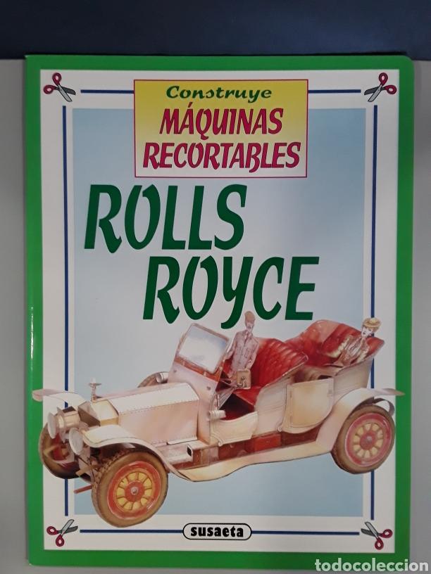 LIBRO MAQUINAS RECORTABLES ROLLS ROYCE EDITORIAL SUSAETA (Coleccionismo - Recortables - Transportes)