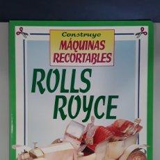 Coleccionismo Recortables: LIBRO MAQUINAS RECORTABLES ROLLS ROYCE EDITORIAL SUSAETA. Lote 230618675