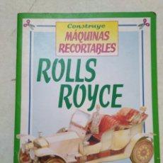 Coleccionismo Recortables: CONSTRUYE MÁQUINAS RECORTABLES, ROLLS ROYCE. Lote 256063200