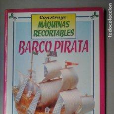 Coleccionismo Recortables: CONSTRUYE MÁQUINAS RECORTABLES. BARCO PIRATA. 41 X 18 X 35 CM. SUSAETA. RECORTABLE.. Lote 295835203
